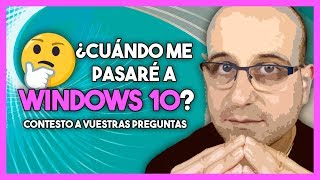 Download ¿Cuándo me pasaré a Windows 10? Contesto a vuestras preguntas | La red de Mario Video