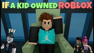Download If A Kid Owned ROBLOX Video