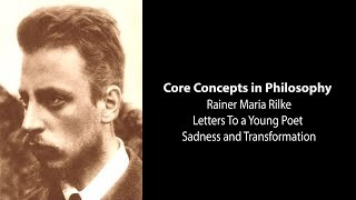Download Rainer Maria Rilke, Letters to Young Poet | Sadness and Transformation | Philosophy Core Concepts Video