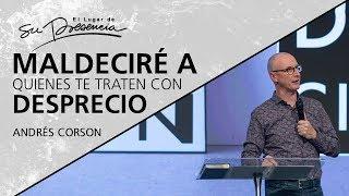 Download Maldeciré a quienes te traten con desprecio - Andrés Corson - 28 Agosto 2019 | Prédicas Cristianas Video