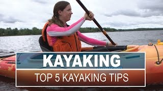 Download Top 5 Kayaking Tips and Skills for Beginners Video