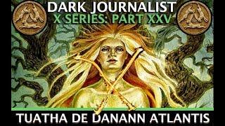 Download DARK JOURNALIST X SERIES XXV: TUATHA DE DANANN ATLANTIS FIRE CRYSTAL INITIATES IN IRELAND REVEALED! Video