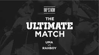 Download THE ULTIMATE MATCH - UMA VS RAHBOY | RAP IS NOW Video