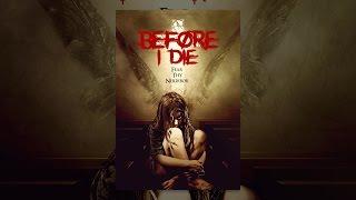 Download Before I Die Video