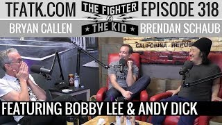 Download The Fighter and The Kid - Episode 318: Bobby Lee & Andy Dick Video