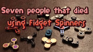 Download 7 Real Life Deaths Caused by Fidget Spinners Video