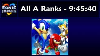 Download Sonic Heroes - All A Ranks Speedrun - 9:45:40 Video