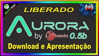 Download Aurora 0.5b by Phoenix - Download e Apresentação - RGH Video