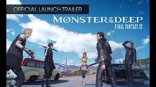 Download Monster of the Deep: Final Fantasy XV - Official Launch Trailer (with subs) Video