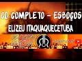 Download CD COMPLETO - ESBOÇOS | Elizeu Itaquaquecetuba Video