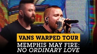 Download Memphis May Fire performs 'No Ordinary Love' at the Vans Warped Tour Lineup Announcement Video