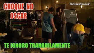 Download CHOQUE NO OSCAR: Te Ignoro Tranquilamente Video