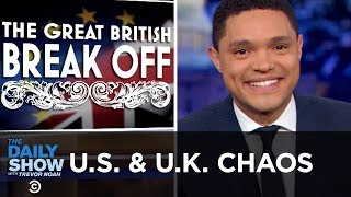 Download The U.S. & The U.K.: Allies in Chaos | The Daily Show Video