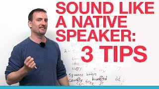 Download 3 tips for sounding like a native speaker Video