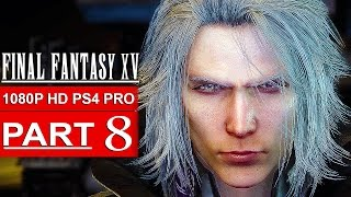 Download FINAL FANTASY 15 Gameplay Walkthrough Part 8 [1080p HD PS4 PRO] FINAL FANTASY XV - No Commentary Video