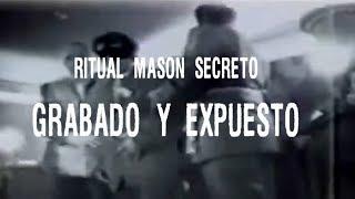 Download Ritual Masón: GRABADO Y EXPUESTO Video