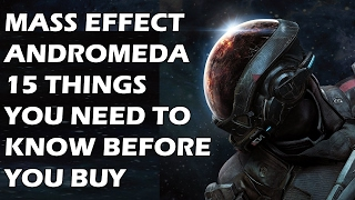 Download Mass Effect Andromeda - 15 Things You ABSOLUTELY NEED TO KNOW Before You Buy Video