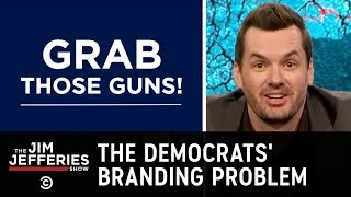Download Democrats Have a Serious Branding Problem - The Jim Jefferies Show Video