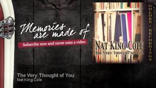 Download Nat King Cole - The Very Thought of You - Memories Are Made Of Video