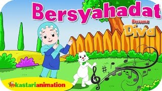 Download BERSYAHADAT - Lagu Anak Indonesia - HD | Kastari Animation Official Video