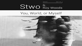 Download Stwo - You, World, or Myself feat. Roy Woods [Ultra Music] Video