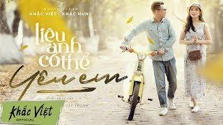 Download Liệu Anh Có Thể Yêu Em (#LACTYE) | Khắc Việt x Khắc Hưng [OFFICIAL MV] Video