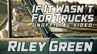 Download If It Wasn't For Trucks - Riley Green - Unofficial Music Video Video