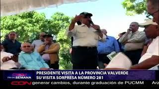 Download Presidente Medina realiza en provincia Valverde su Visita Sorpresa número 281 Video