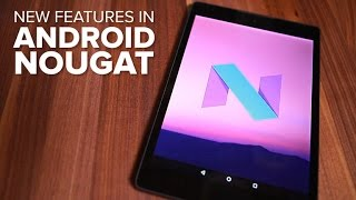 Download New features in Android Nougat Video