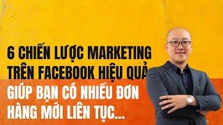 Download 6 chiến lược marketing trên Facebook hiệu quả giúp bạn có nhiều đơn hàng Video