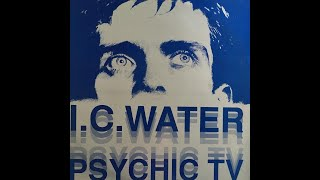 Download PSYCHIC TV - I.C WATER [Re-Edited Video Version] HQ Sound. Video