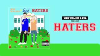 Download Wes Walker & Dyl - Haters Video