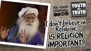 Download I don't believe in Religion; Is Religion important? #UnplugWithSadhguru Video
