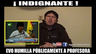 Download ¡INDIGNANTE! Evo humilla pùblicamente a una profesora Video