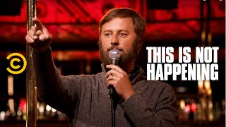 Download This Is Not Happening - Rory Scovel - Sharty Party - Uncensored Video