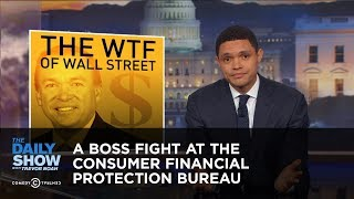 Download A Boss Fight at the Consumer Financial Protection Bureau: The Daily Show Video