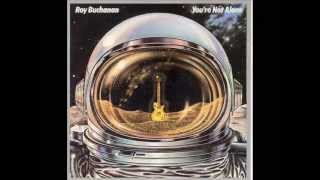 Download Roy Buchanan - You're Not Alone Video