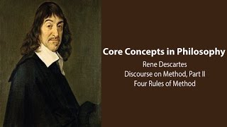 Download Rene Descartes - The Four Rules of Method (Discourse on Method, pt. 2) - Philosophy Core Concepts Video