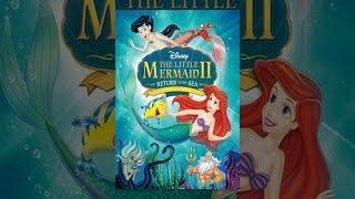 Download Little Mermaid II: Return to the Sea Video