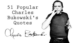 Download 51 Popular Charles Bukowski's Quotes Video