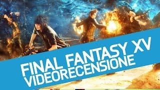 Download Final Fantasy XV, la recensione dell'ultima fatica Square Enix Video