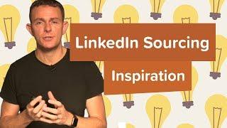 Download LinkedIn Sourcing Inspiration | LinkedIn Sourcing Video