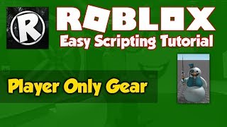 Download Roblox | How to make a Player Only Gear Script Video