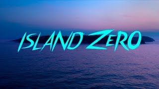 Download ISLAND ZERO Official Trailer Video