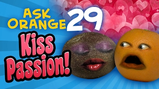 Download Annoying Orange - Ask Orange #29: Kiss Passion! Video