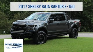Download 2017 Shelby Baja Raptor | 525HP | Wyatt Johnson Ford Nashville Video