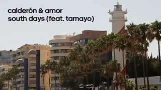 Download Jorge Calderón & Ales Amor South Days. Video
