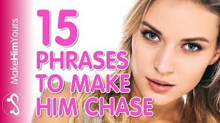 Download What To Say To Him To Make Him Chase You | 15 Things To Say To Him! Video