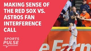 Download Making sense of the Red Sox vs. Astros fan interference call Video