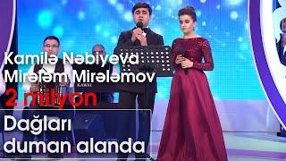 Download Kamilə Nəbiyeva və Mirələm Mirələmov - Dağları duman alanda (Nanəli) Video